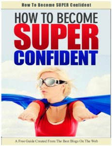 Book Cover: How To Become Super Confident