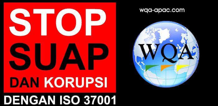 Standar Sistem Manajemen Anti Korupsi & Suap  ISO 37001
