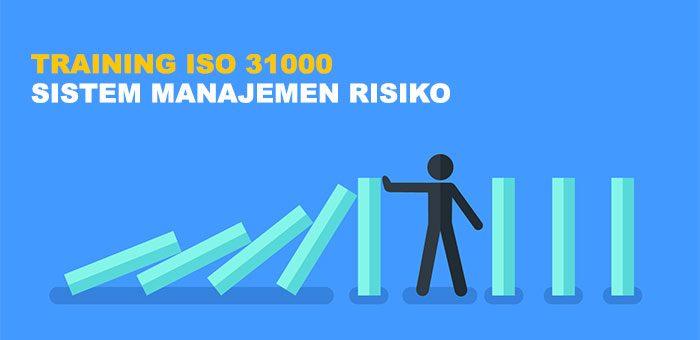 Training ISO 31000 –  Sistem Manajemen Risiko