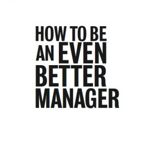 Book Cover: How to Be an even Better Manager