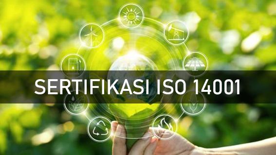 Sertifikasi ISO 14001 – Penerapan dan Manfaatnya